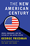 The New American Century: Crisis, Endurance, and the Future of the United States