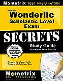 Secrets of the Wonderlic Scholastic Level Exam