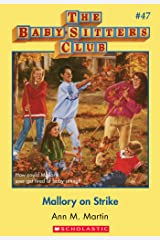 The Baby-Sitters Club #47: Mallory on Strike (Baby-sitters Club (1986-1999)) Kindle Edition
