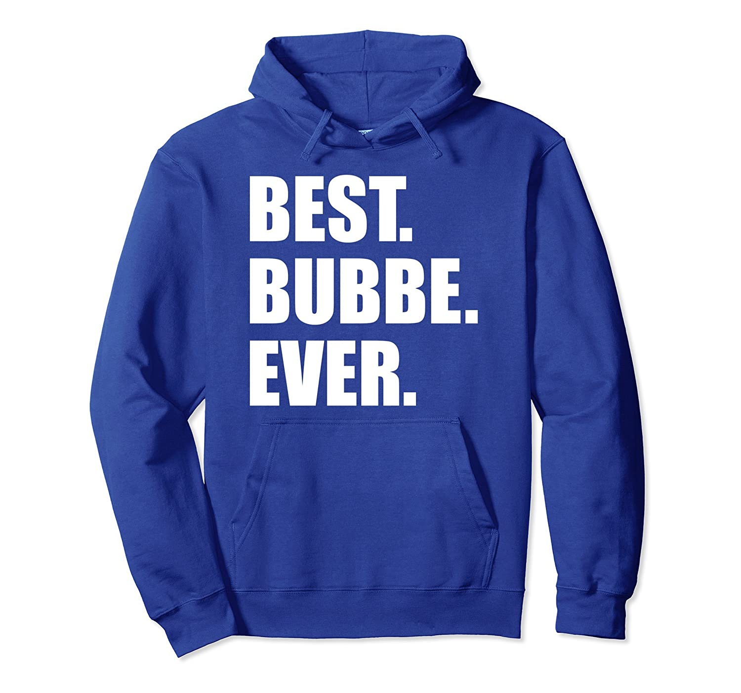 Best Bubbe Ever Yiddish Grandmother Pullover Hoodie-TH