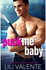 Puck Me Baby: A Sexy, Flirty, Bun-In-The-Oven Romance (Bad Motherpuckers Book 4) (English Edition) eBook Kindle