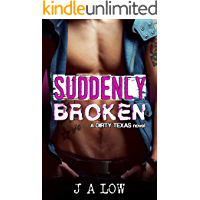 Suddenly Broken (Dirty Texas Book 5)