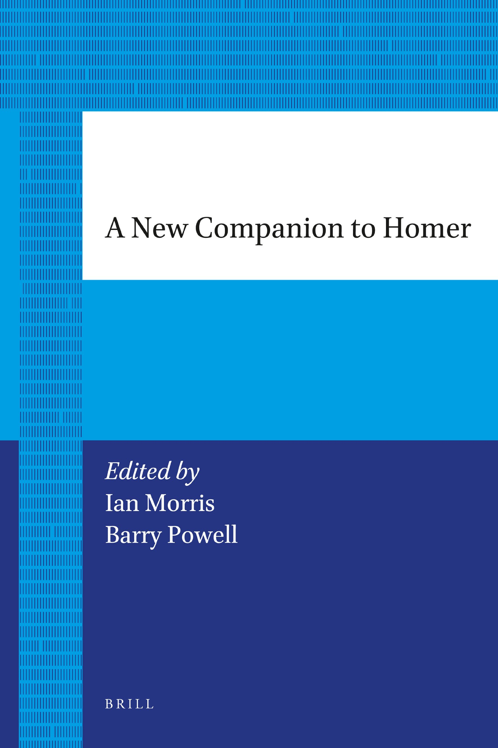 A New Companion To Homer  Brill's Paperback Collection   Classical Studies