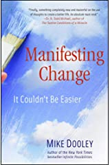 Manifesting Change: It Couldn't Be Easier Kindle Edition