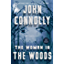 The Woman in the Woods: A Thriller (Charlie Parker Book 16)