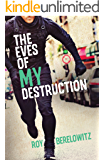 The Eves of My Destruction