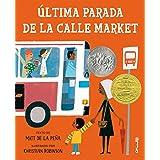 ÚLTIMA PARADA DE LA CALLE MARKET (Álbumes ilustrados) (Spanish Edition)