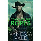 Teach Me The Ropes (Bachelor Auction Book 1)