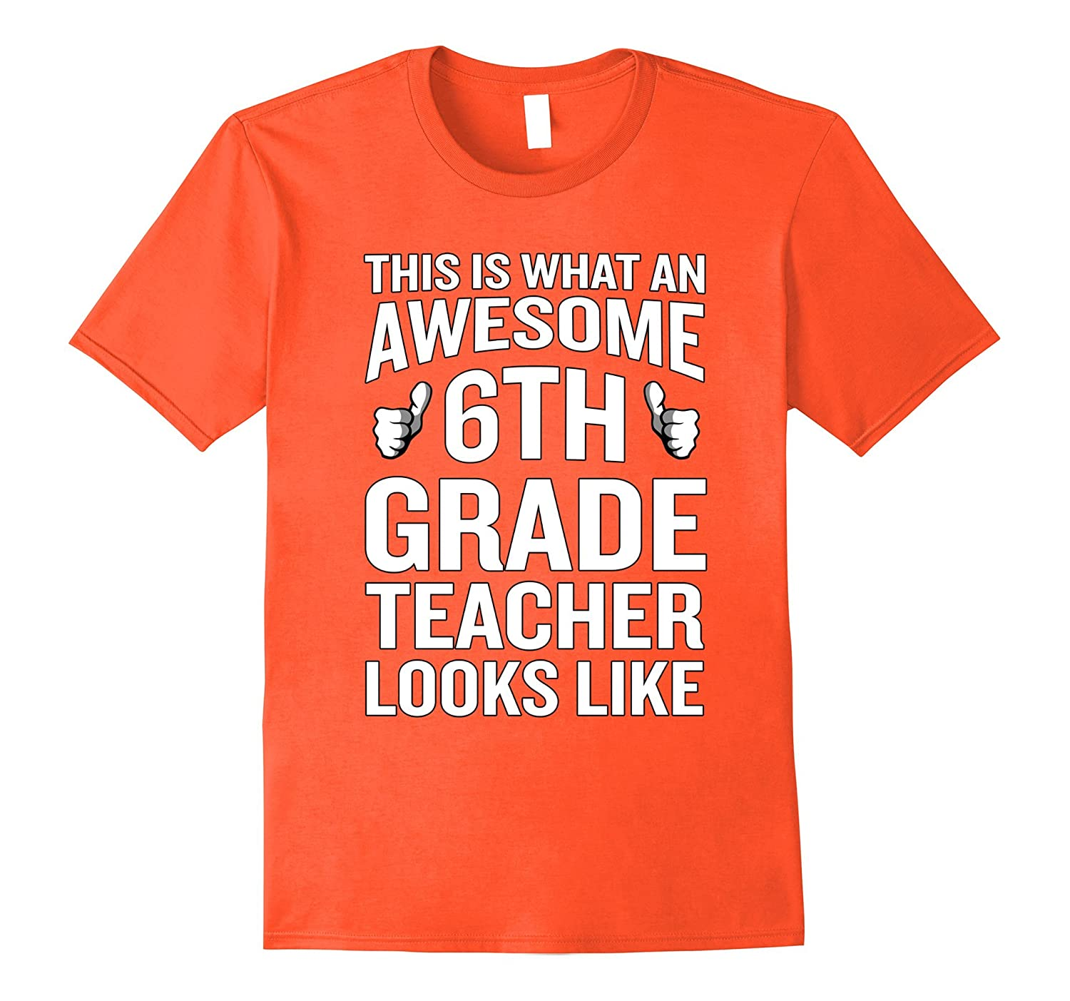 Awesome 6th Grade Teacher Looks Like T-Shirt Funny Gag Gift-FL