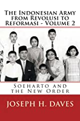 The Indonesian Army from Revolusi to Reformasi - Volume 2: Soeharto and the New Order (Volume 2 - Soeharto and the New Order) Kindle Edition