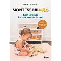 Montessorízate: Criar siguiendo los principios Montessori (Embarazo, bebé y niño)