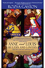 Anne and Louis: Rulers and Lovers (Anne of Brittany Series Book 3) Kindle Edition