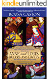 Anne and Louis: Rulers and Lovers (Anne of Brittany Series Book 3)