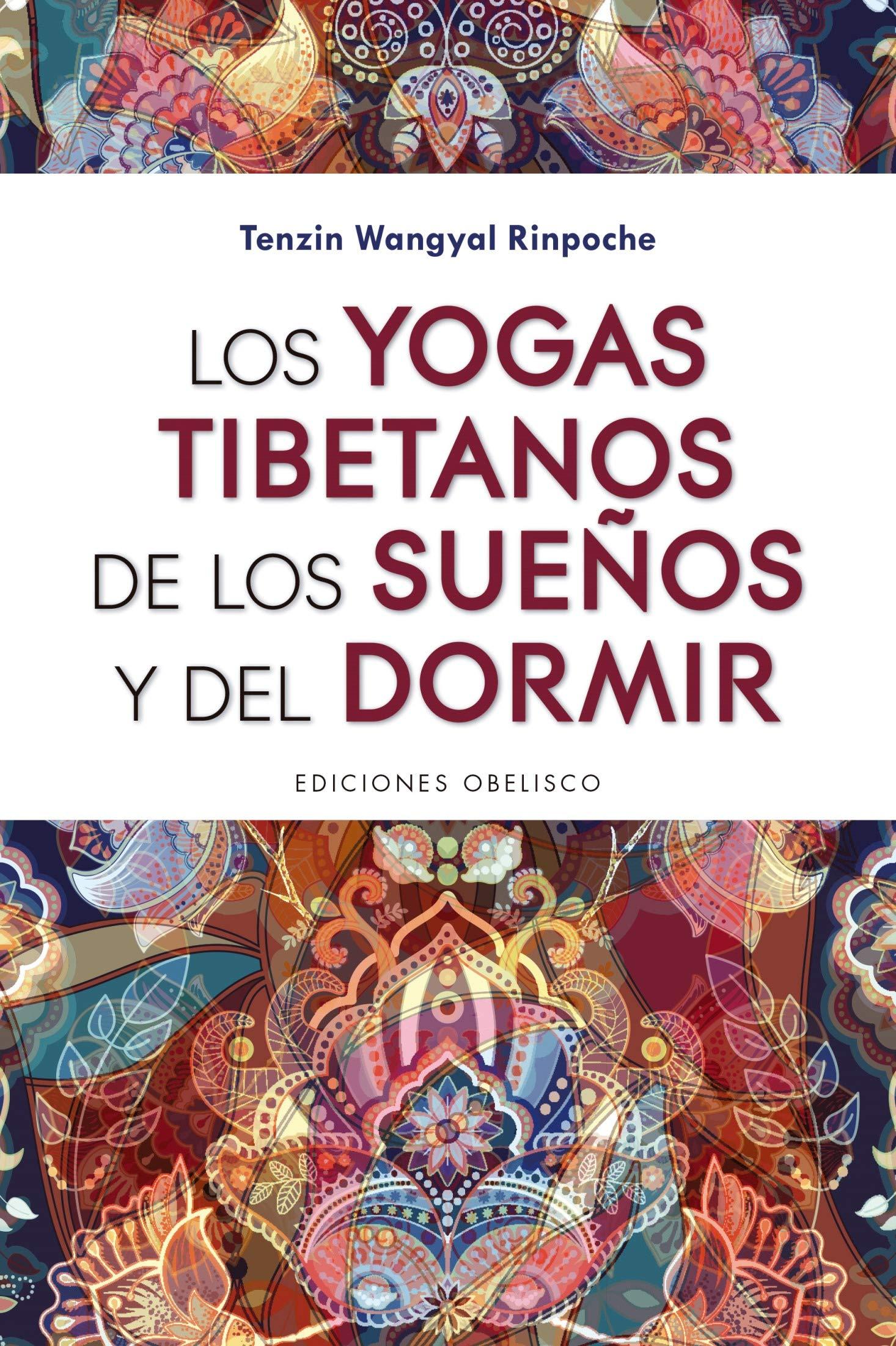 Los yogas tibetanos de los sueños y del dormir (Spanish ...