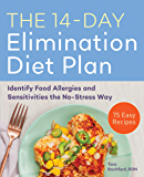 The 14-Day Elimination Diet Plan: Identify Food Allergies and Sensitivities the No-Stress Way