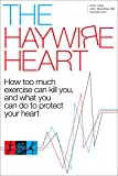 The Haywire Heart: How too much exercise can kill
