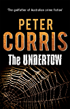 The Undertow: Cliff Hardy 30: A Cliff Hardy Novel