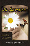 He Loves Me!: Learning to Live in the Father's Affection (English Edition)