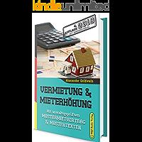 Vermietung & Mieterhöhung: Mit anwaltsgeprüftem Mustermietvertrag & Mustertexten (4. Auflage 2019 mit Bonusmaterial)