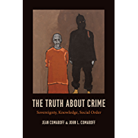 The Truth about Crime: Sovereignty, Knowledge, Social Order (English Edition)