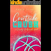 Courtside Crush (Varsity Girlfriends Book 1)