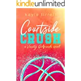 Courtside Crush (Varsity Girlfriends Book 1)