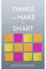 Things That Make Us Smart: Defending Human Attributes in the Age of the Machine Kindle Edition
