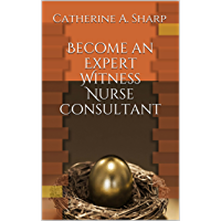 Become an Expert Witness Nurse Consultant