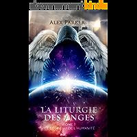 La liturgie des anges - Tome II: Le tombeau de l'humanité