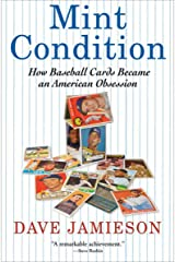 Mint Condition: How Baseball Cards Became an American Obsession Kindle Edition