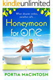 Honeymoon For One: A fun, romantic comedy to escape with...