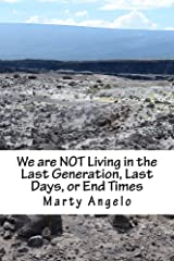 We are NOT Living in the Last Generation, Last Days, or End Times Kindle Edition