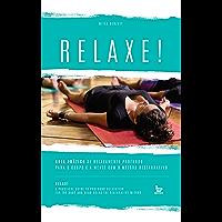 Relaxe: guia prático de relaxamento profundo para o corpo e a mente com o método restaurativo