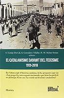 El Catalanisme Davant Del Feixisme (1919-2018)