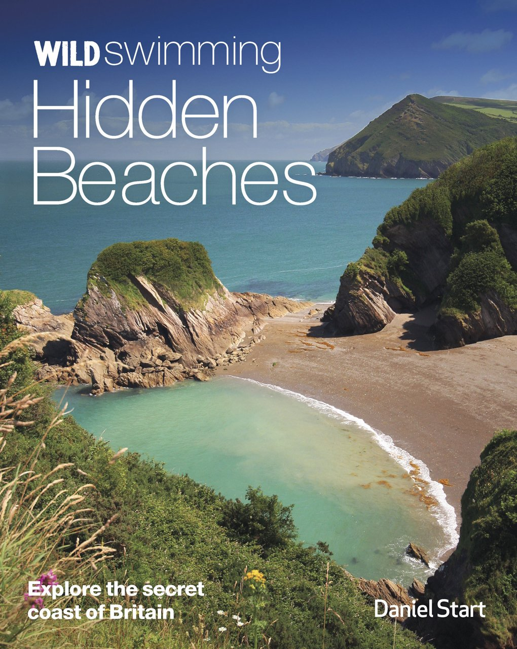 Read Online Wild Swimming Hidden Beaches: Explore the Secret Coast of Britain pdf epub