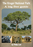 The Kruger National Park: a big five guide (English Edition)
