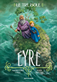 Le tre isole - 3. Eyre