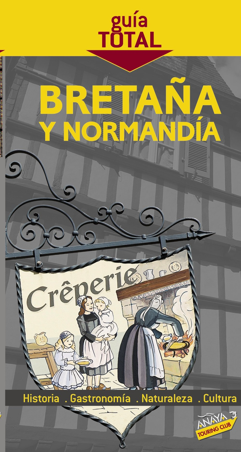Download Normandia y Bretana/ Normandy and Britain (Guia Total/ Complete Guide) (Spanish Edition) ebook