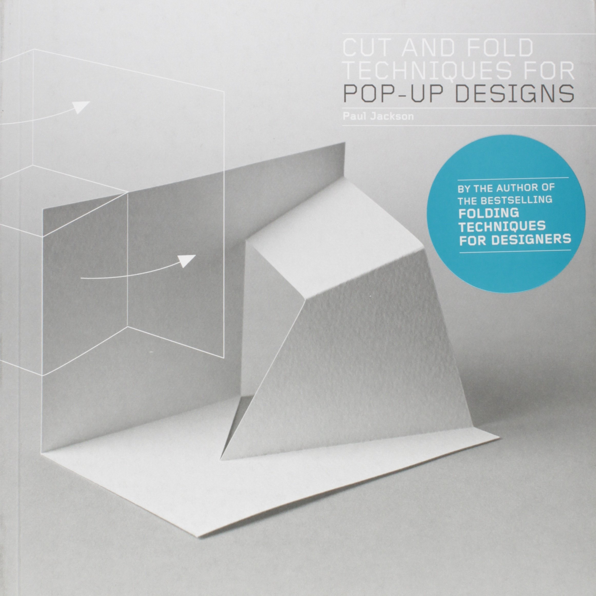 cut and fold techniques for pop up designs paul jackson