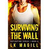 Surviving the Wall (Outlasting Series Book 3)