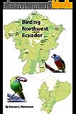 Birding Northwest Ecuador (Birding Areas of Ecuador Book 1) (English Edition)