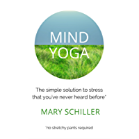 Mind Yoga: The simple solution to stress that you've never heard before (English Edition)