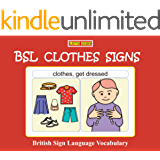 BSL CLOTHES SIGNS: British Sign Language Vocabulary (Let's Sign BSL Early Years)