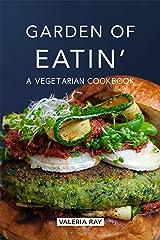 Garden of Eatin': A Vegetarian Cookbook Kindle Edition