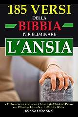 185 Versi della Bibbia per Eliminare l'Ansia e lo Stress: Come Controllare l'Ansia e gli Attacchi di Panico con Riflessioni Giornaliere Tratte dalla Bibbia (Italian Edition) Kindle Edition
