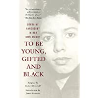 TO BE YOUNG GIFTED & BLACK: Lorraine Hansberry