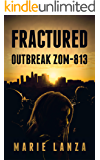 Fractured: Outbreak ZOM-813