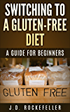 Switching to a Gluten-Free Diet: A guide for beginners (J.D. Rockefeller's Book Club)
