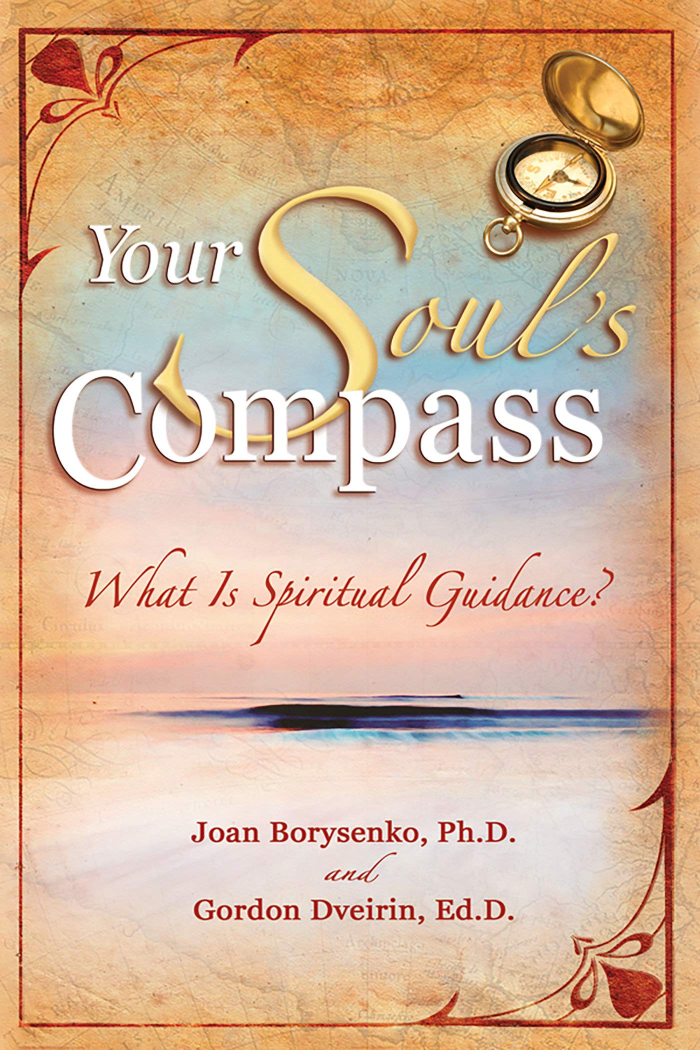 Your Soul's Compass: What Is Spiritual Guidance?: Joan Borysenko:  9781401907778: Amazon.com: Books