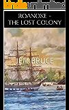 ROANOKE - THE LOST COLONY